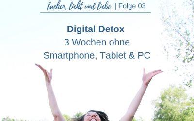 Digital Detox: 3 Wochen ohne Smartphone, Tablet & PC [LLL03]