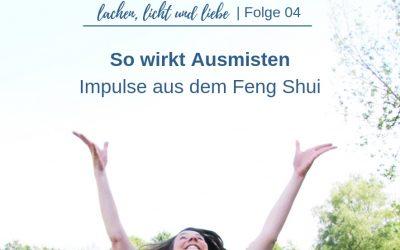 So wirkt Ausmisten – Impulse aus dem Feng Shui [LLL04]