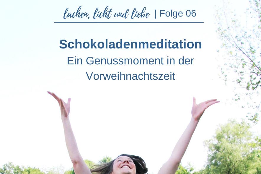Schokoladenmeditation, Lachen, Licht und Liebe Podcast, Daria Katrin Linzbach, Spirituelle Beratung Bonn, Achtsam essen